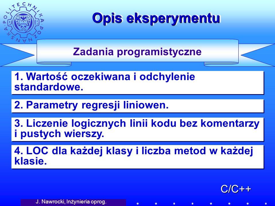 J.Nawrocki, Inżynieria oprog. Opis eksperymentu Zadania programistyczne 1.