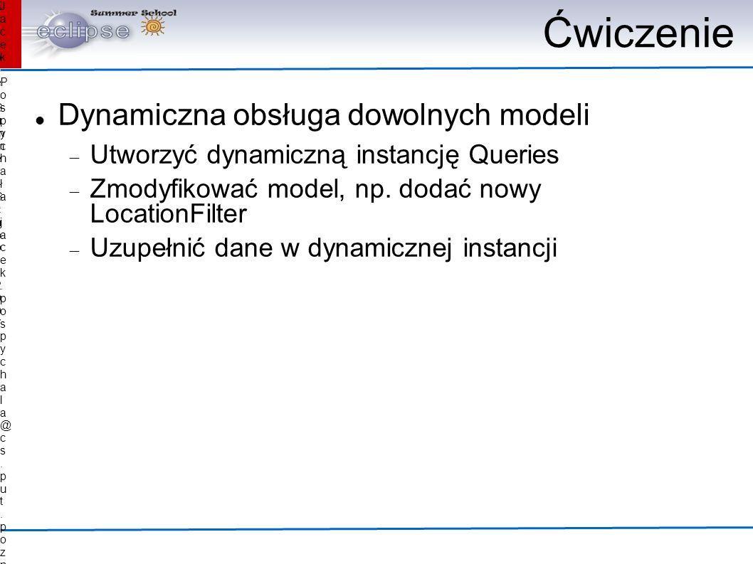 Jacek Pospychała jacek.pospychala@cs.put.poznan.plJacek Pospychała jacek.pospychala@cs.put.poznan.pl Eclipse Summer School 2007Eclipse Summer School 2