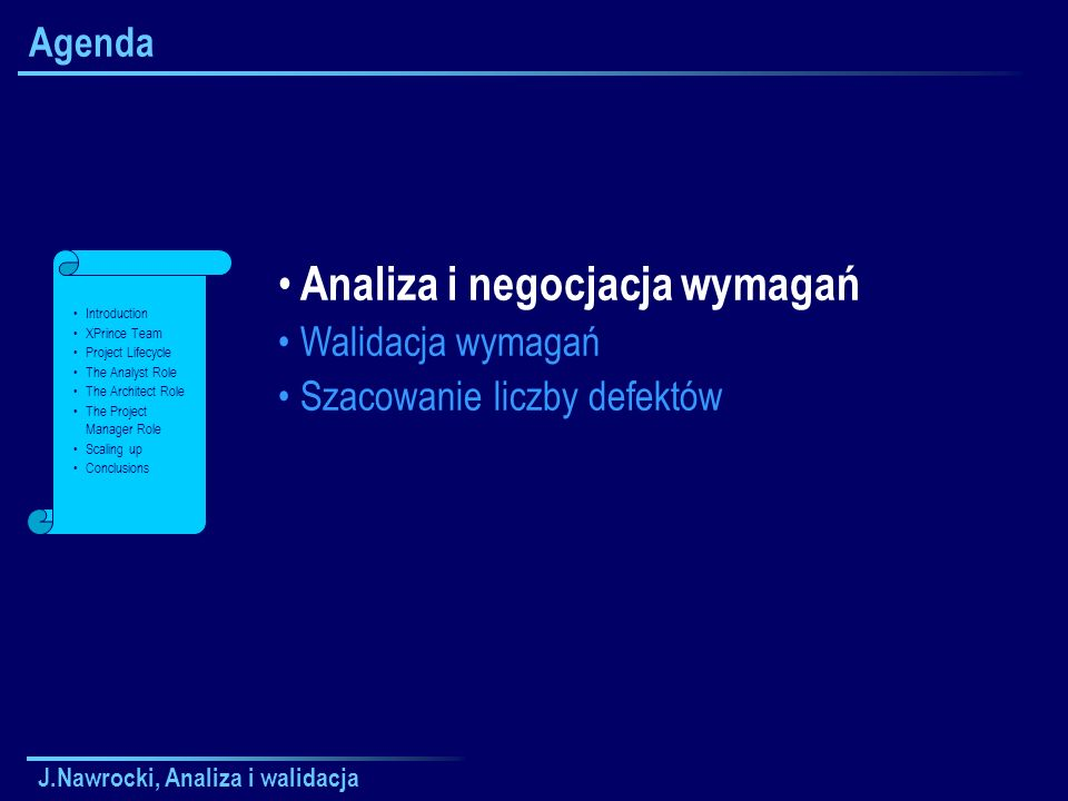 J.Nawrocki, Analiza i walidacja Klasyfikacja dobrych praktyk Dokument SRS Zbieranie wymagań Analiza i negocjacja wymag.