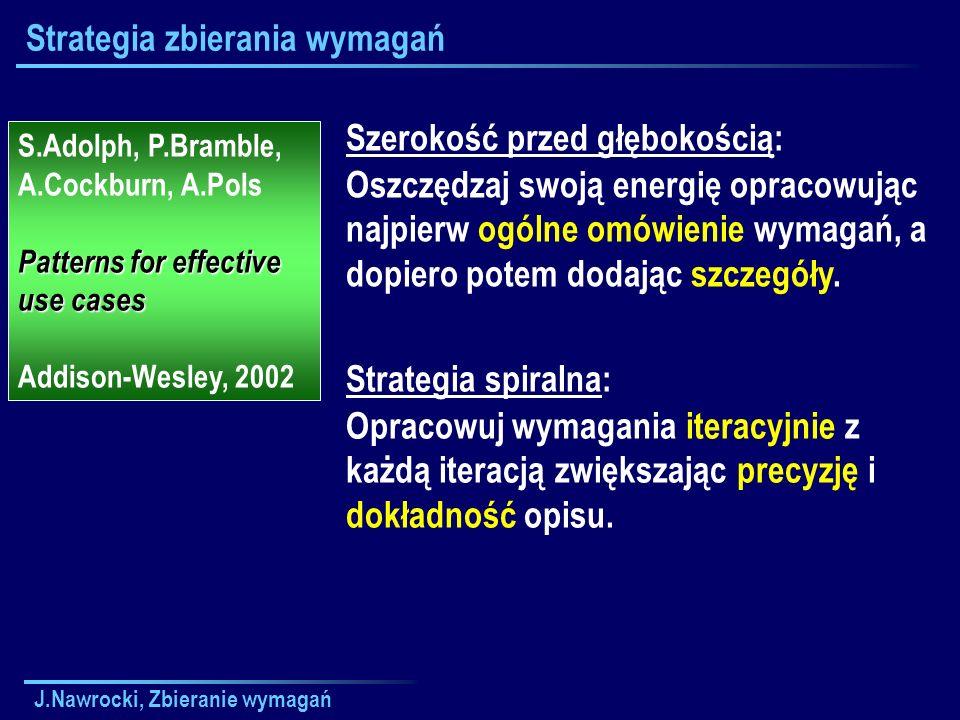 J.Nawrocki, Zbieranie wymagań Struktura SRS i proces zbierania wymagań 1.