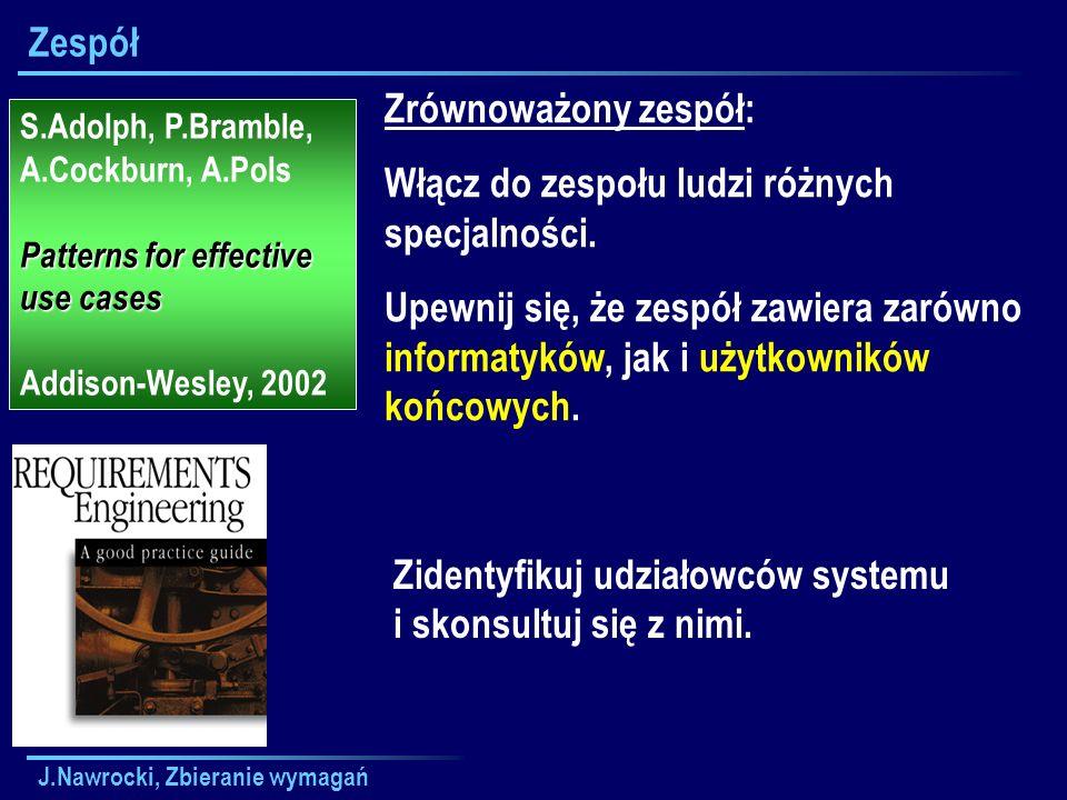J.Nawrocki, Zbieranie wymagań Dobre rady Nagrywać spotkanie (o ile uczestnicy się zgodzą).