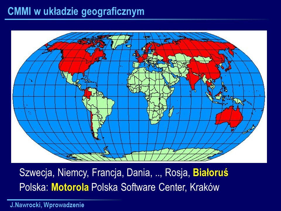 J.Nawrocki, Wprowadzenie CMMI w układzie geograficznym Szwecja, Niemcy, Francja, Dania,.., Rosja, Białoruś Polska: Motorola Polska Software Center, Kraków