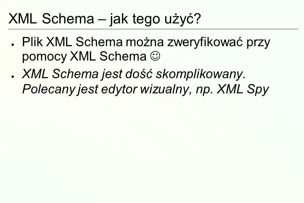 XML Schema – jak tego użyć.