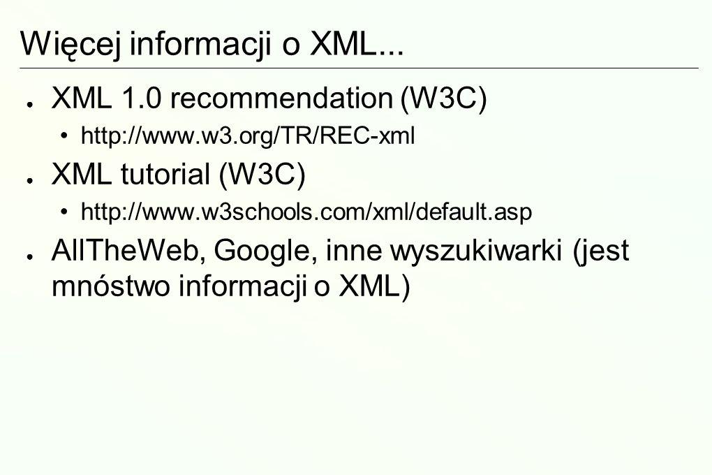 Więcej informacji o XML...