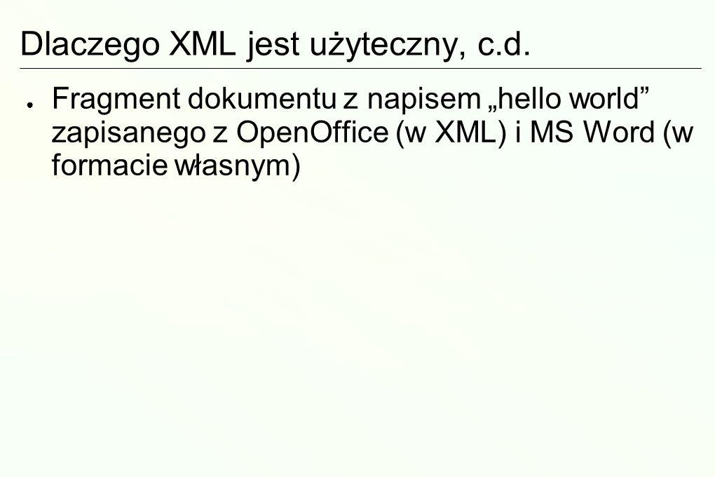 Dlaczego XML jest użyteczny, c.d.