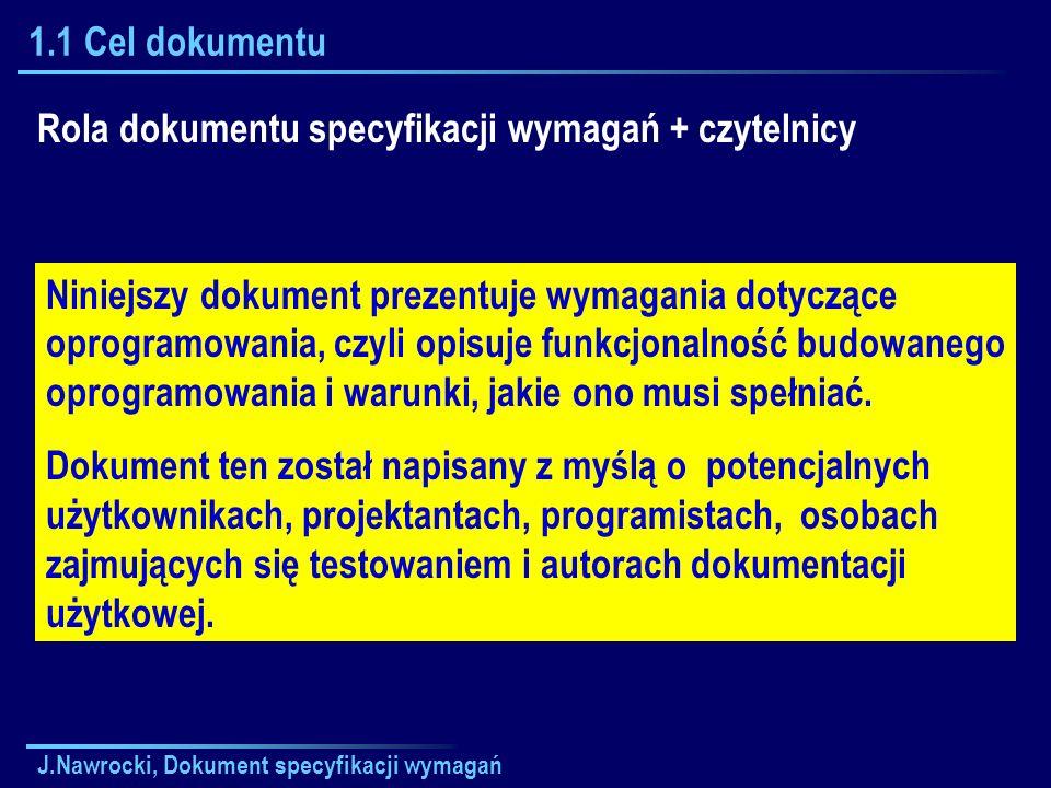 J.Nawrocki, Dokument specyfikacji wymagań 2.4 Ograniczenia System musi spełniać wymagania stawiane przez ustawę o ochronie danych osobowych [ustawa-osob].