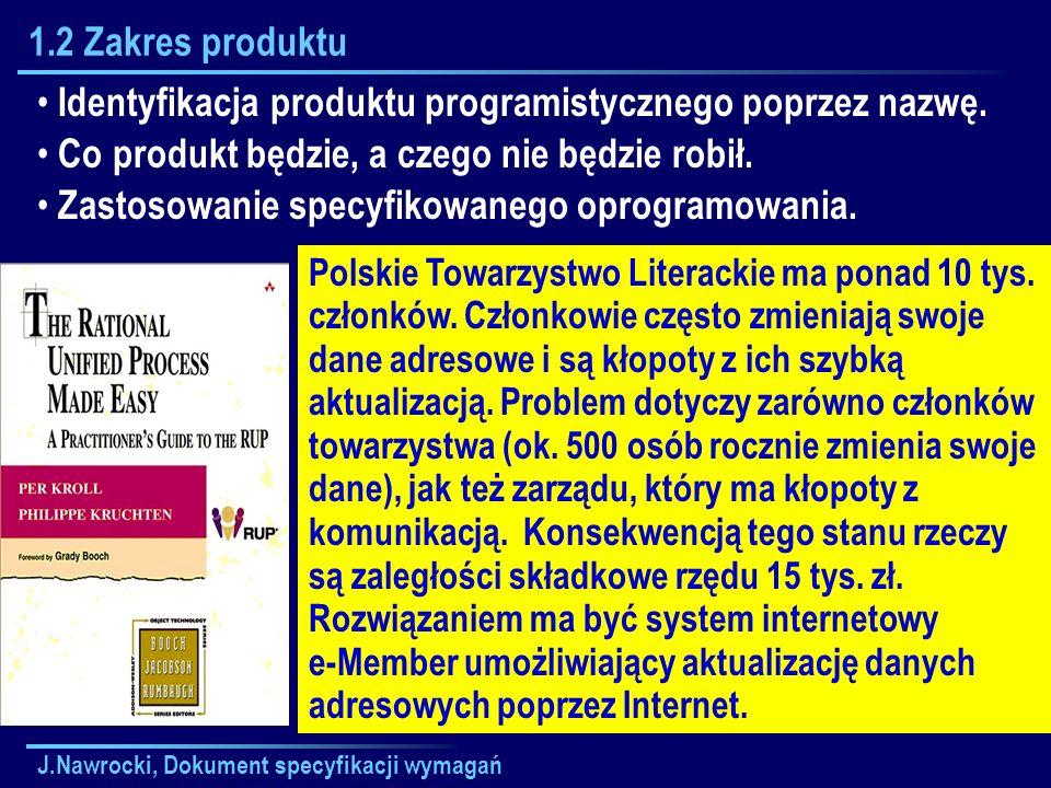 J.Nawrocki, Dokument specyfikacji wymagań Zalety przypadków użycia Są półformalne.