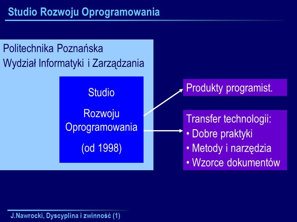 J.Nawrocki, Dyscyplina i zwinność (1) Studio Rozwoju Oprogramowania Politechnika Poznańska Wydział Informatyki i Zarządzania Studio Rozwoju Oprogramow