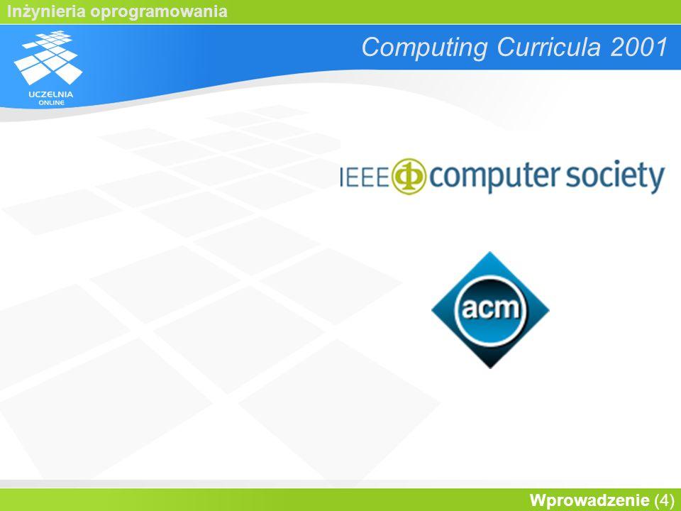 Inżynieria oprogramowania Wprowadzenie (5) Computing Curricula 2001 1968 1977