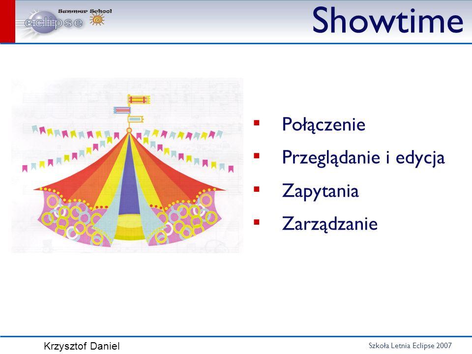 Szkoła Letnia Eclipse 2007 Krzysztof Daniel Showtime Połączenie Przeglądanie i edycja Zapytania Zarządzanie