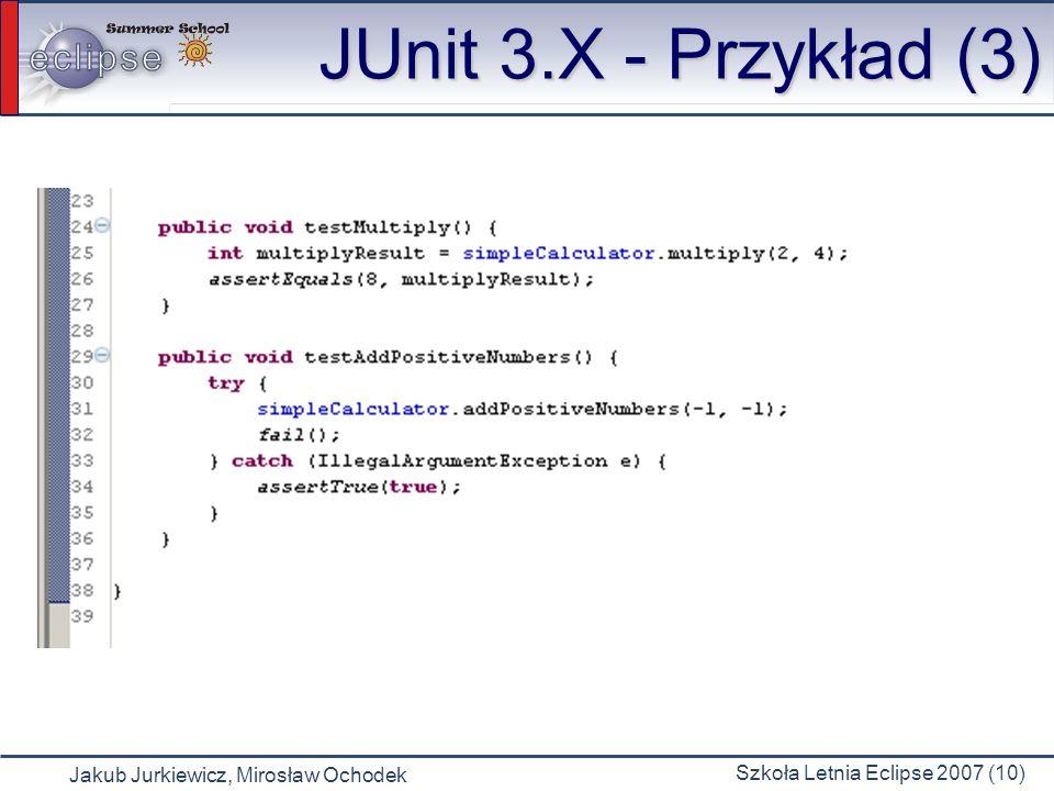 Jakub Jurkiewicz, Mirosław Ochodek Szkoła Letnia Eclipse 2007 (10) JUnit 3.X - Przykład (3)