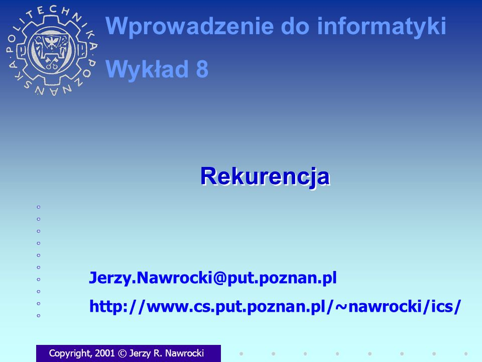 Rekurencja Copyright, 2001 © Jerzy R.
