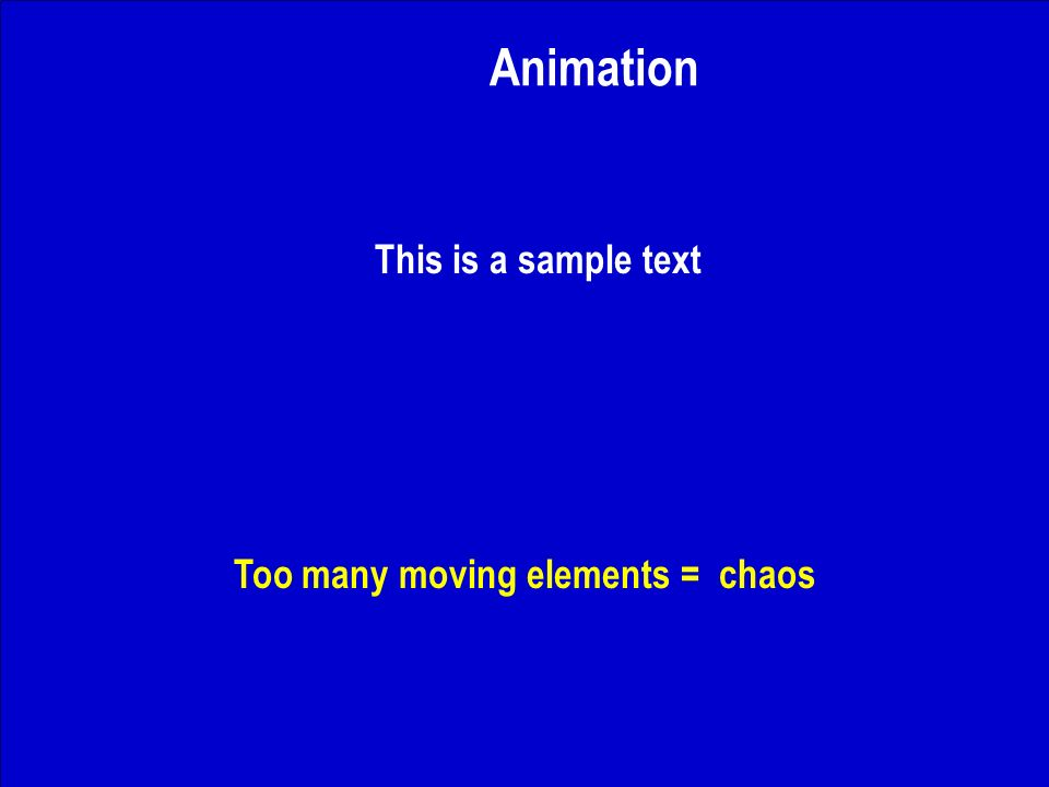 J. Nawrocki, Team building Animation This is a sample text Too many moving elements = chaos