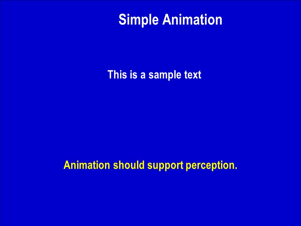 J. Nawrocki, Team building Simple Animation This is a sample text Animation should support perception.