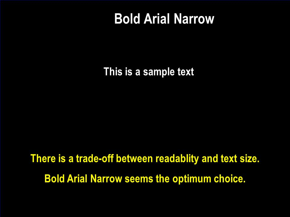 J. Nawrocki, Team building Bold Arial Narrow This is a sample text There is a trade-off between readablity and text size. Bold Arial Narrow seems the