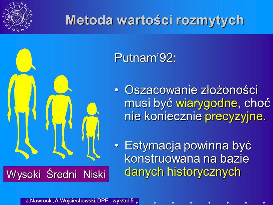 J.Nawrocki, A.Wojciechowski, DPP - wykład 5 Metoda wartości rozmytych Rozmyte przedziały wielkości