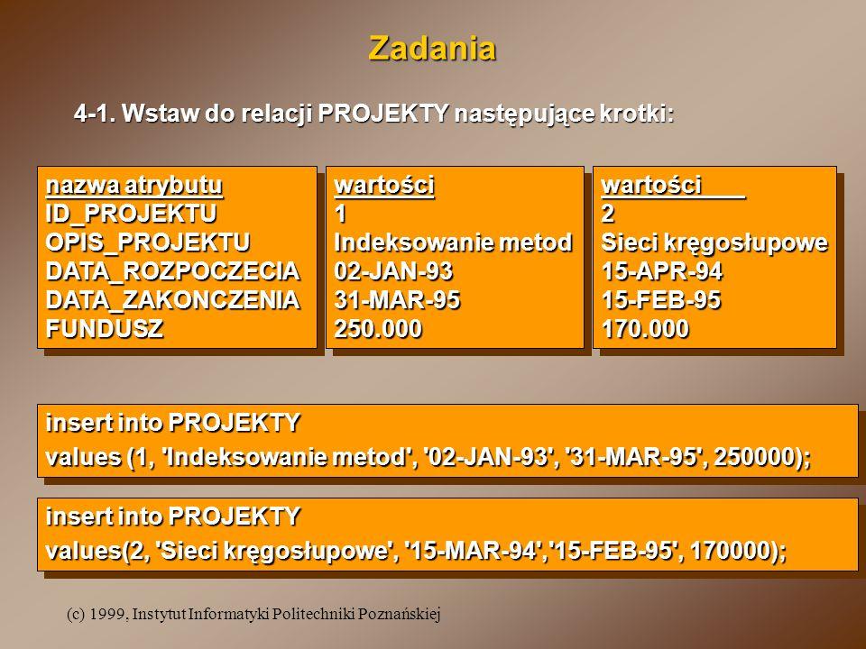 (c) 1999, Instytut Informatyki Politechniki Poznańskiej Zadania cd.