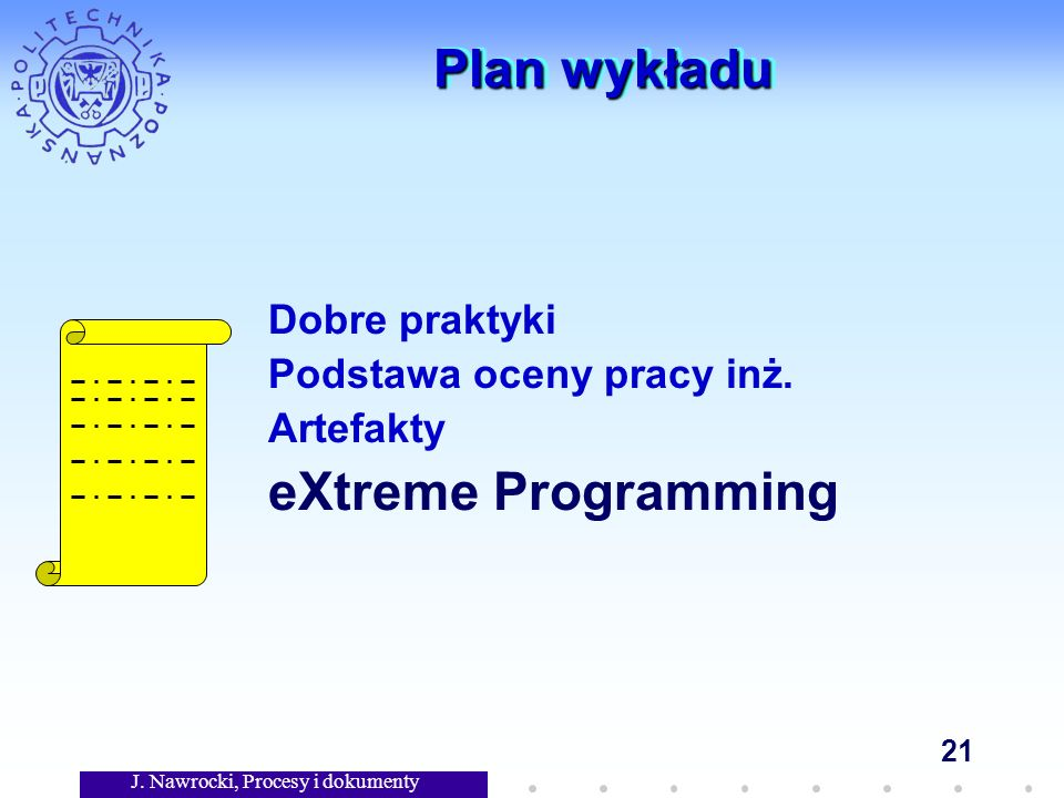 J. Nawrocki, Procesy i dokumenty 21 Plan wykładu Dobre praktyki Podstawa oceny pracy inż.