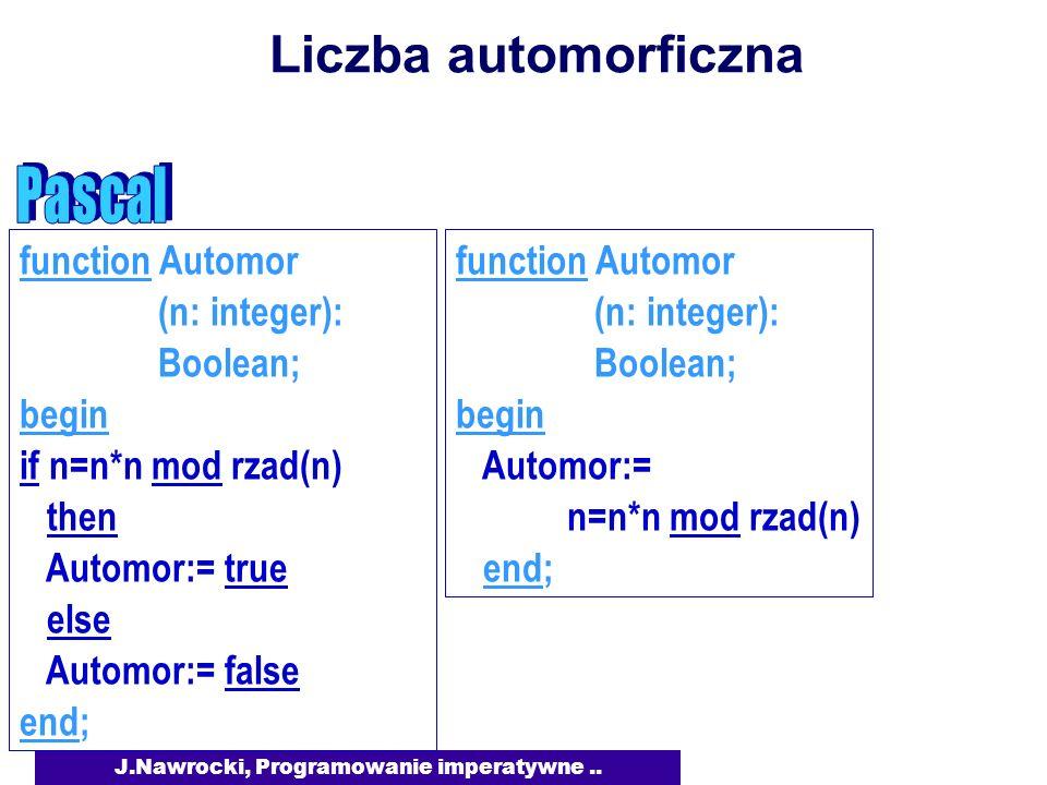 J.Nawrocki, Programowanie imperatywne..Liczba automorficzna Jak obliczyć rzad(n) .