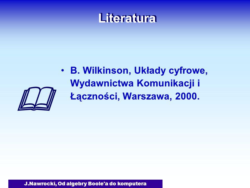 J.Nawrocki, Od algebry Boole a do komputera Literatura B.