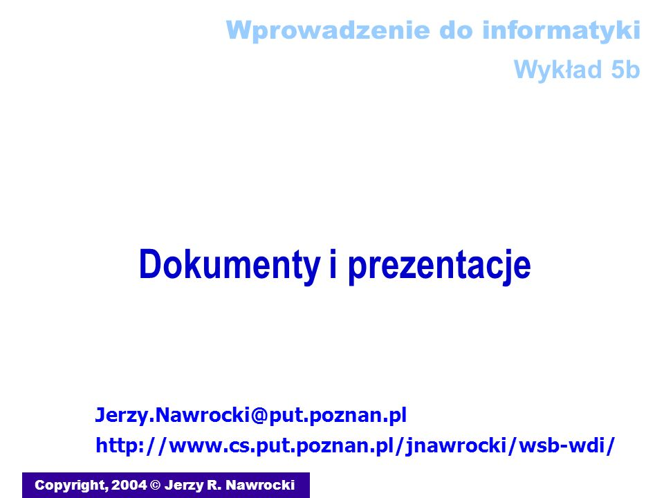 Dokumenty i prezentacje Copyright, 2004 © Jerzy R.