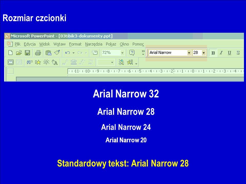 J.Nawrocki, Dokumenty i prezentacje Rozmiar czcionki Arial Narrow 32 Arial Narrow 28 Arial Narrow 24 Arial Narrow 20 Standardowy tekst: Arial Narrow 28