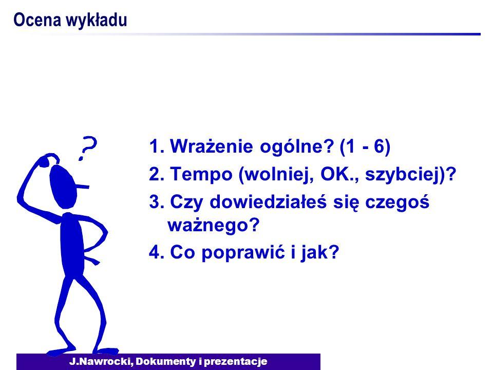 J.Nawrocki, Dokumenty i prezentacje Ocena wykładu 1.