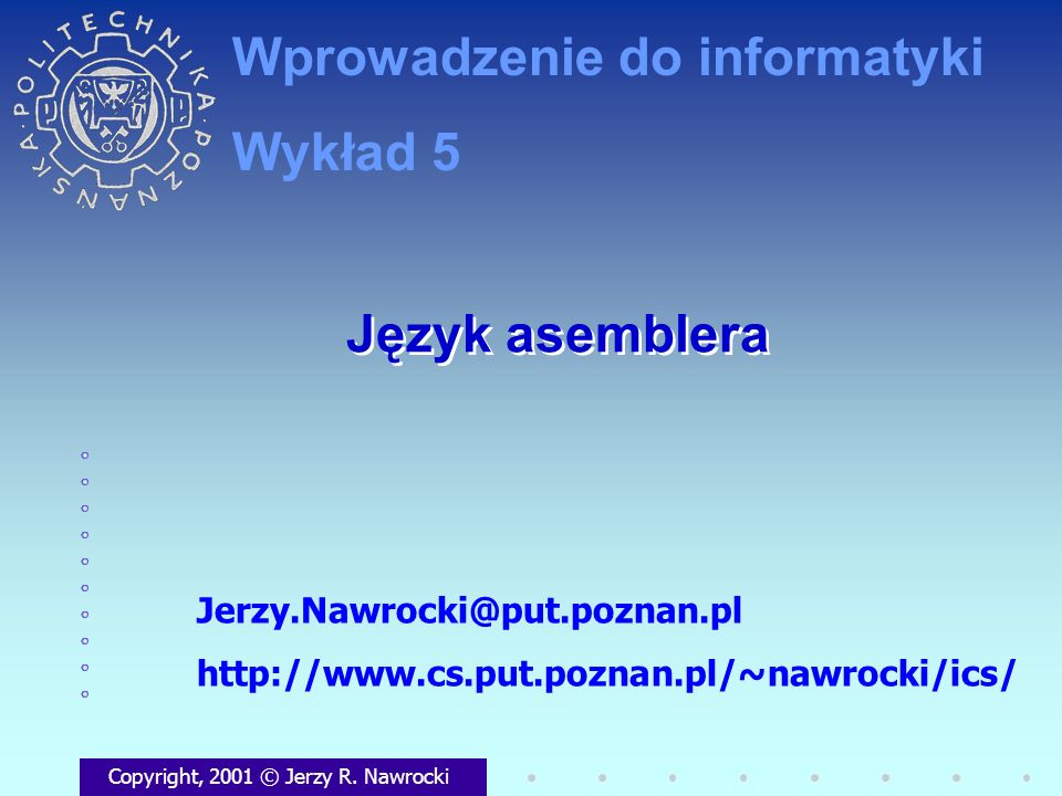J.Nawrocki, Wprowadzenie.., Wykład 5 Skok bezwarunkowy - przykład Najważniejsze rozkazy ax := nwd {ax, bx} whi: cmp ax, bx je kon jle els sub ax, bx jmp od els: sub bx, ax od: jmp whi kon: int 3 while ax <> bx do begin if ax > bx then ax:= ax - bx else bx:= bx - ax end; while ax <> bx do begin if ax > bx then ax:= ax - bx else bx:= bx - ax end;