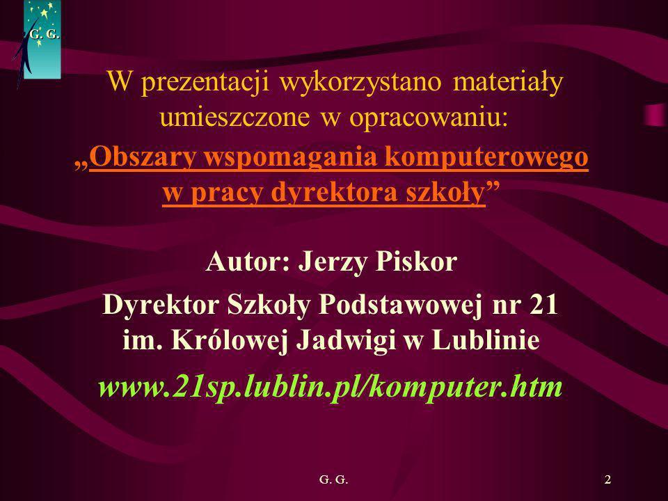 33 G.6. System kadrowy i płacowy Sprawy kadrowe i płacowe są ze sobą ściśle powiązane.