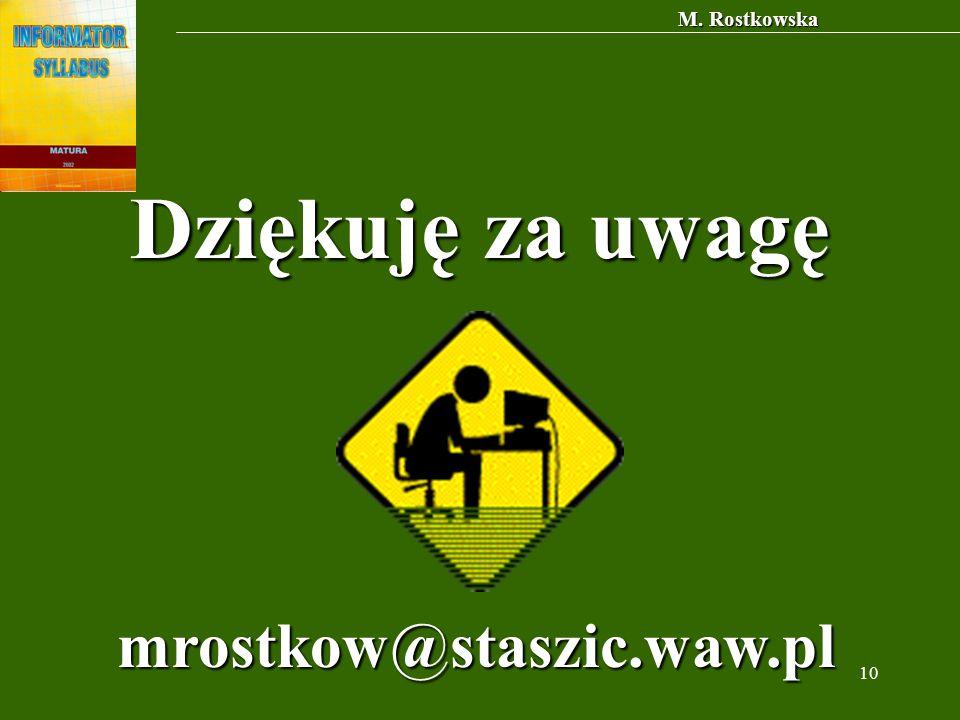 10 Dziękuję za uwagę mrostkow@staszic.waw.pl