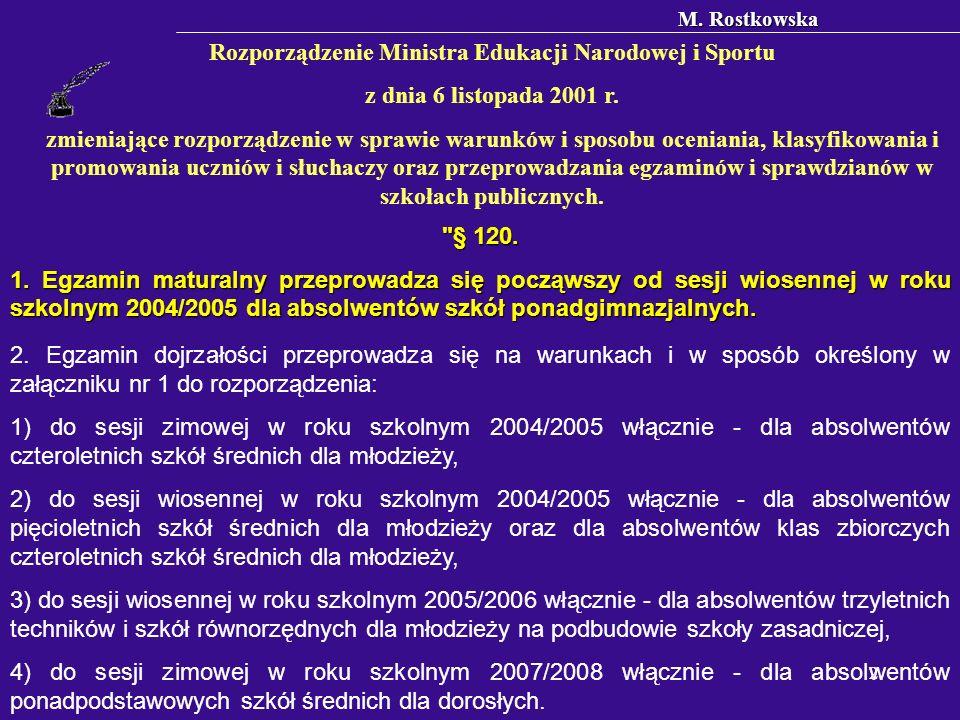 M. Rostkowska 2 Rozporządzenie Ministra Edukacji Narodowej i Sportu z dnia 6 listopada 2001 r.