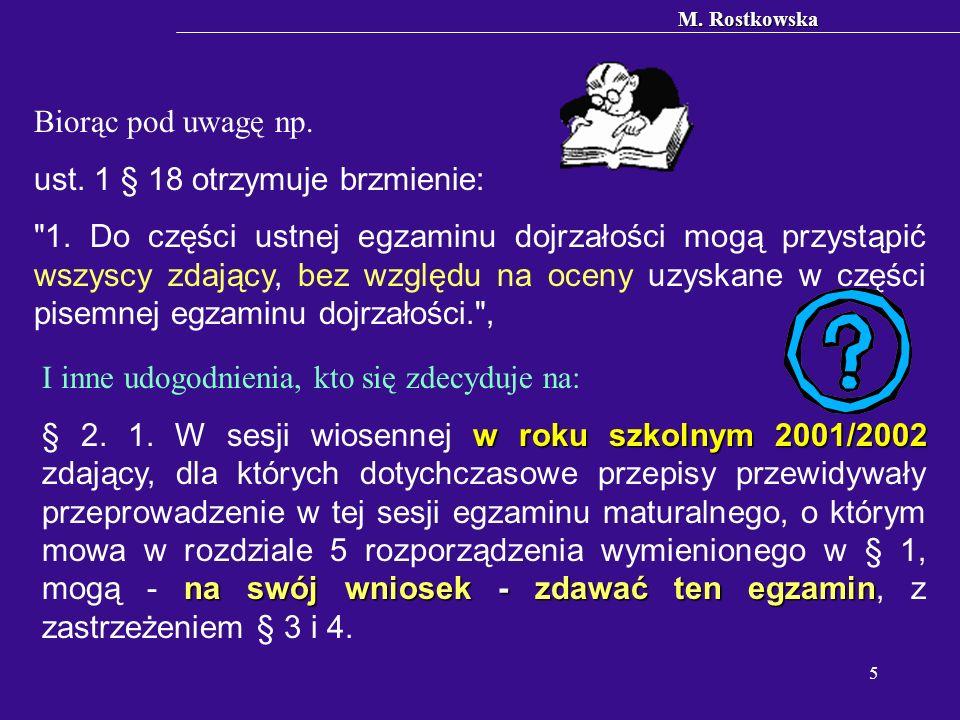 M. Rostkowska 5 Biorąc pod uwagę np. ust. 1 § 18 otrzymuje brzmienie: 1.