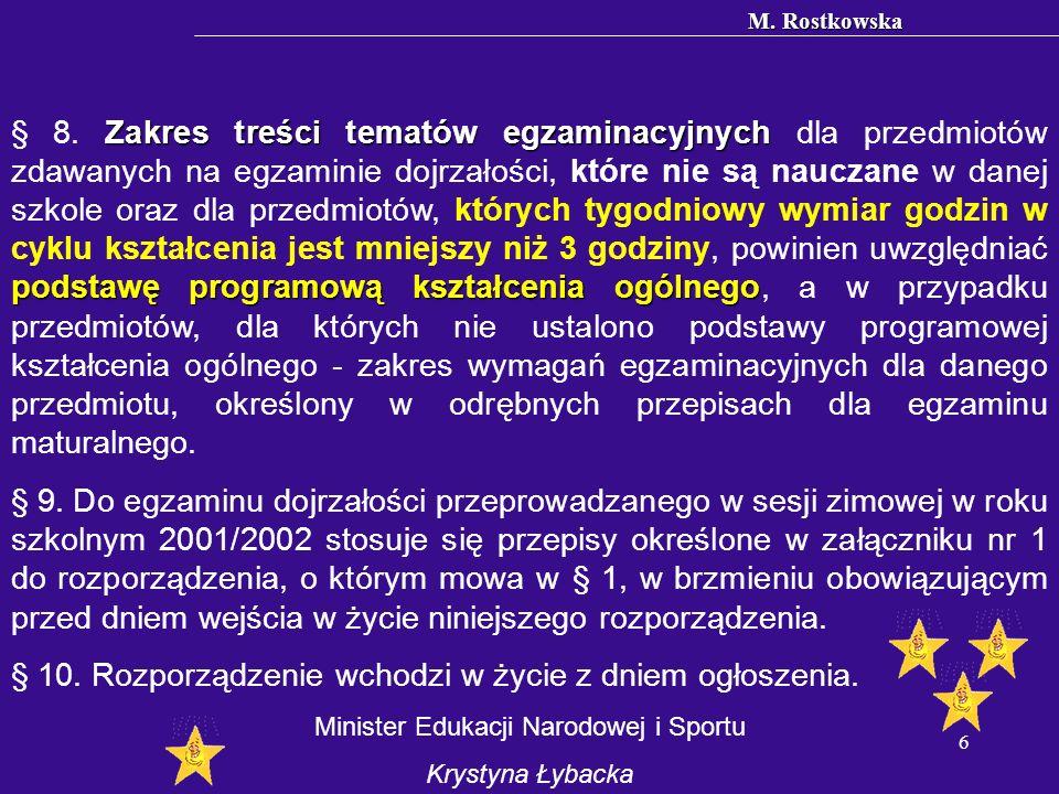 M. Rostkowska 6 Zakres treści tematów egzaminacyjnych podstawę programową kształcenia ogólnego § 8.