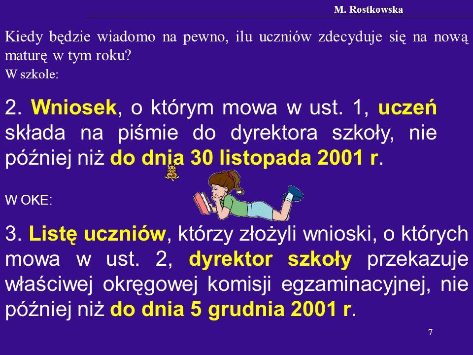 M. Rostkowska 7 W OKE: 3. Listę uczniów, którzy złożyli wnioski, o których mowa w ust.