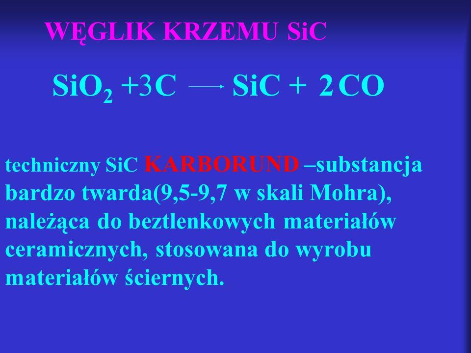 techniczny SiC KARBORUND –substancja bardzo twarda(9,5-9,7 w skali Mohra), należąca do beztlenkowych materiałów ceramicznych, stosowana do wyrobu mate