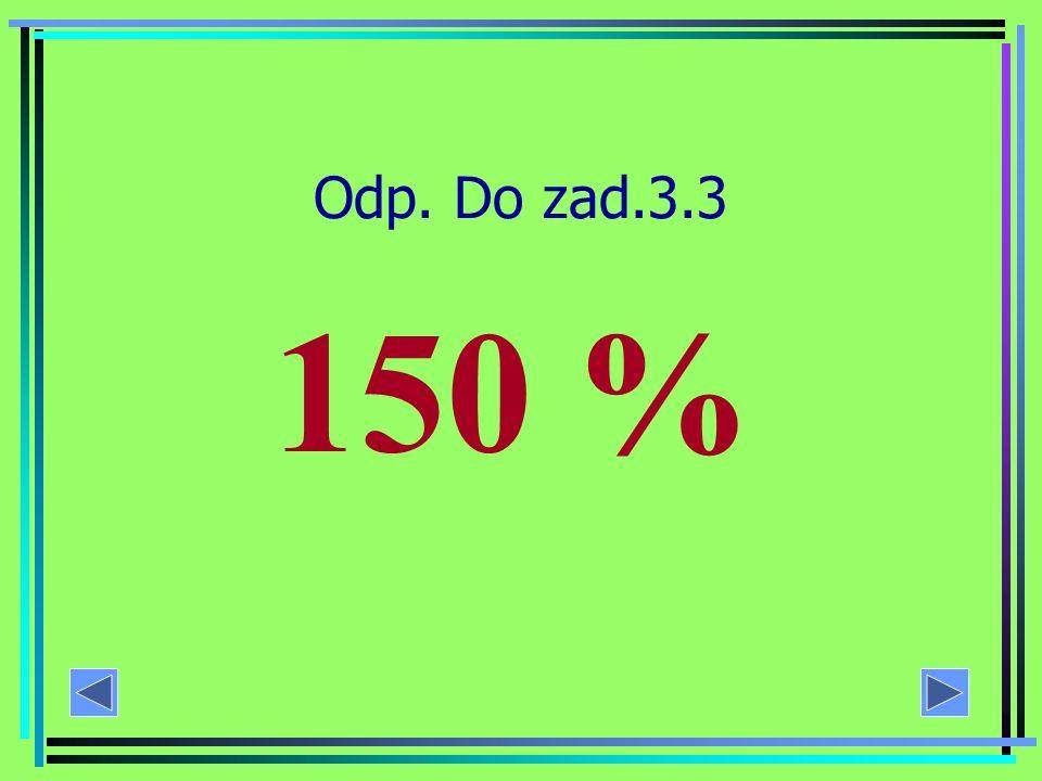 Zad. 3.3 Dane: natężenie hałasu podczas przerwy w szkole – 75 dB dopuszczalne natężenia hałasu w Polsce – 50 dB Jaki procent dopuszczalnego natężenia
