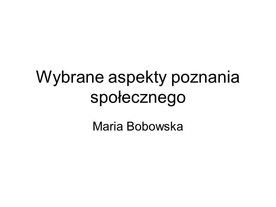 Wybrane aspekty poznania społecznego Maria Bobowska
