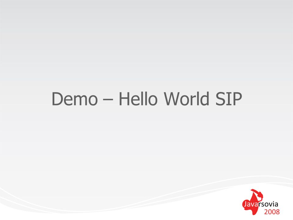 Demo – Hello World SIP