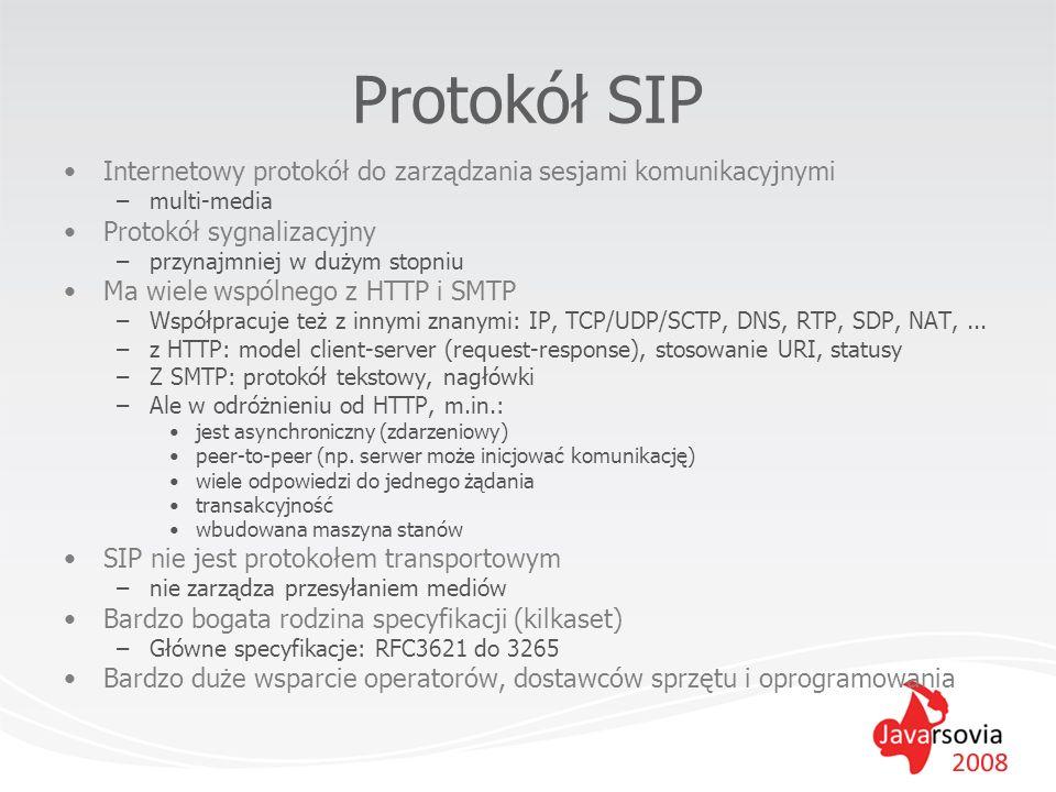 Protokół SIP Internetowy protokół do zarządzania sesjami komunikacyjnymi –multi-media Protokół sygnalizacyjny –przynajmniej w dużym stopniu Ma wiele w
