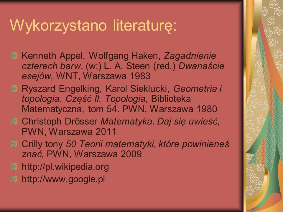 Wykorzystano literaturę: Kenneth Appel, Wolfgang Haken, Zagadnienie czterech barw, (w:) L. A. Steen (red.) Dwanaście esejów, WNT, Warszawa 1983 Ryszar
