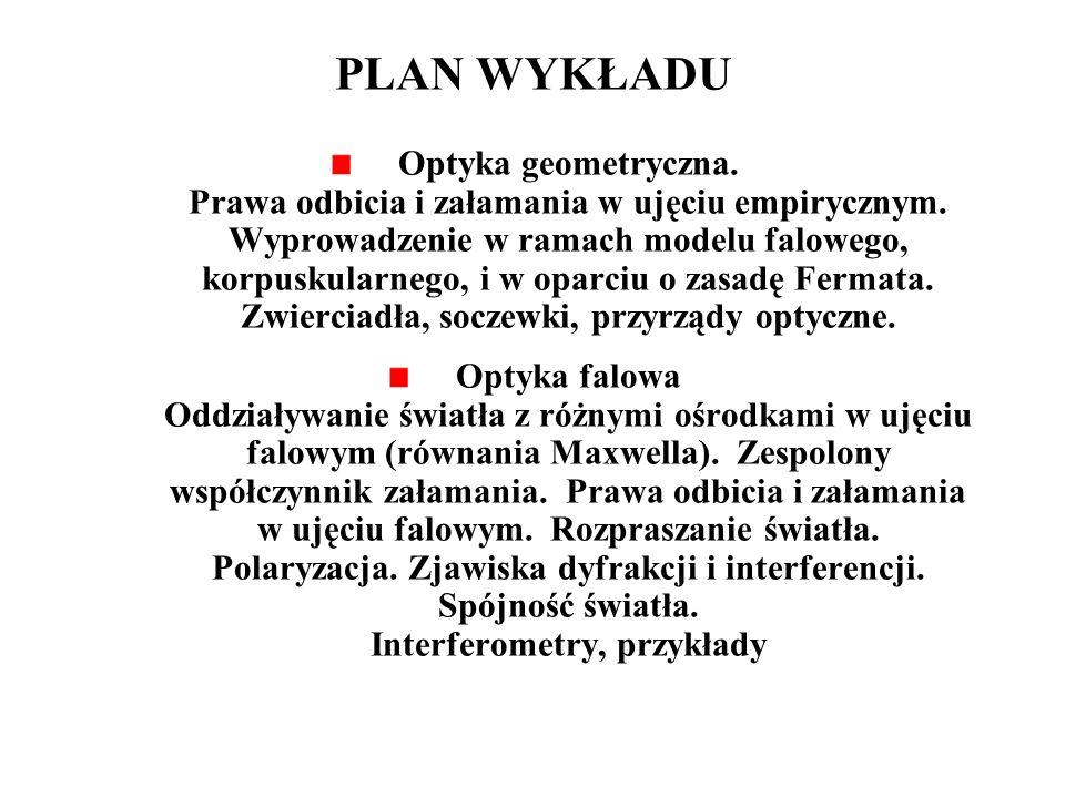 LITERATURA i materiały pomocnicze Andrzej Wojtowicz: www.phys.uni.torun.pl/~andywojt D.