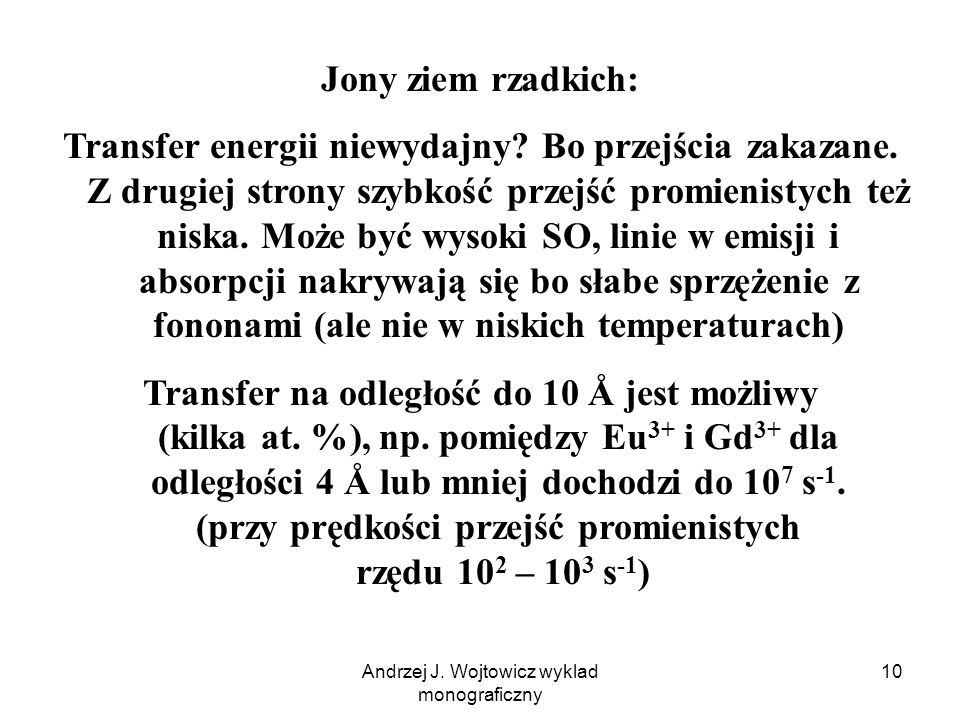 Andrzej J. Wojtowicz wyklad monograficzny 10 Jony ziem rzadkich: Transfer energii niewydajny? Bo przejścia zakazane. Z drugiej strony szybkość przejść
