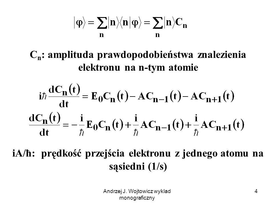Andrzej J. Wojtowicz wyklad monograficzny 5 Jeśli A = 0