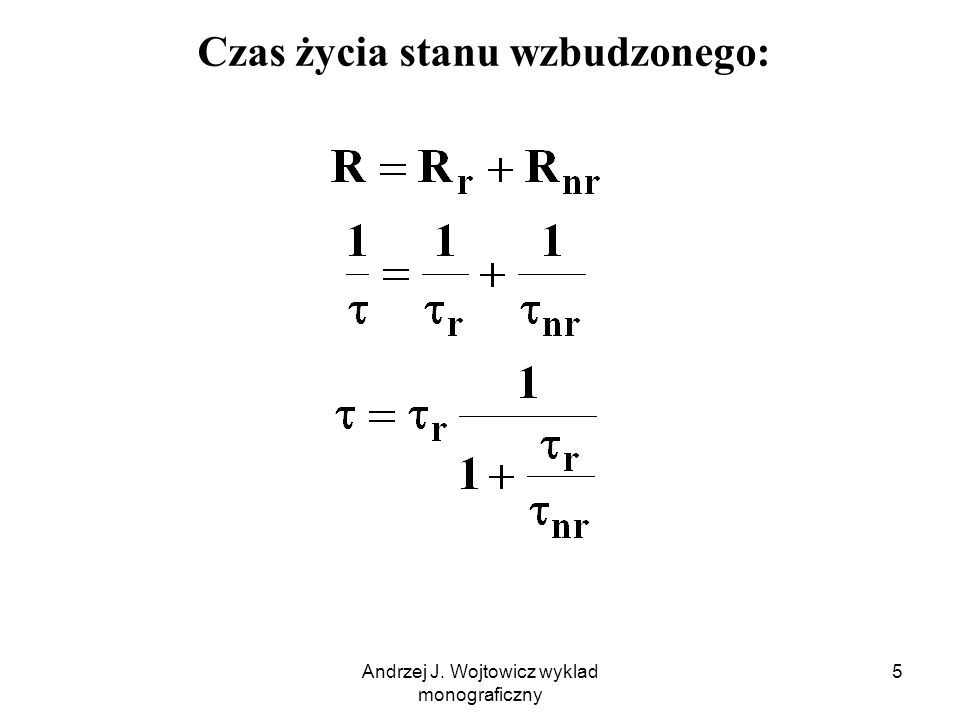 Andrzej J. Wojtowicz wyklad monograficzny 5 Czas życia stanu wzbudzonego:
