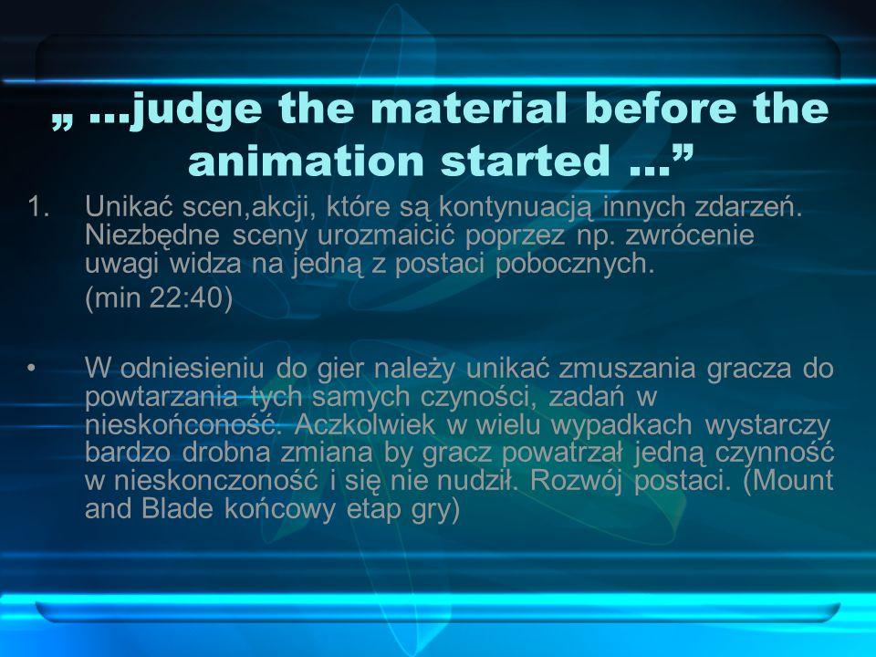 …judge the material before the animation started … 1.Unikać scen,akcji, które są kontynuacją innych zdarzeń.