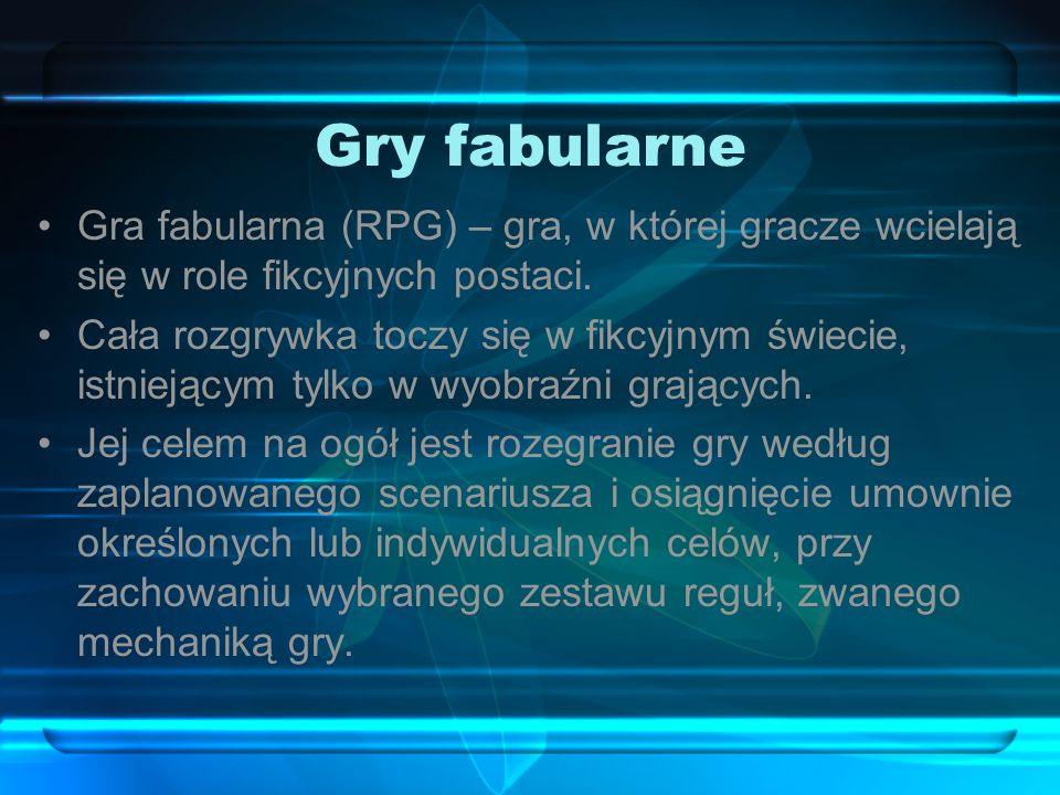 Gry fabularne Gra fabularna (RPG) – gra, w której gracze wcielają się w role fikcyjnych postaci.