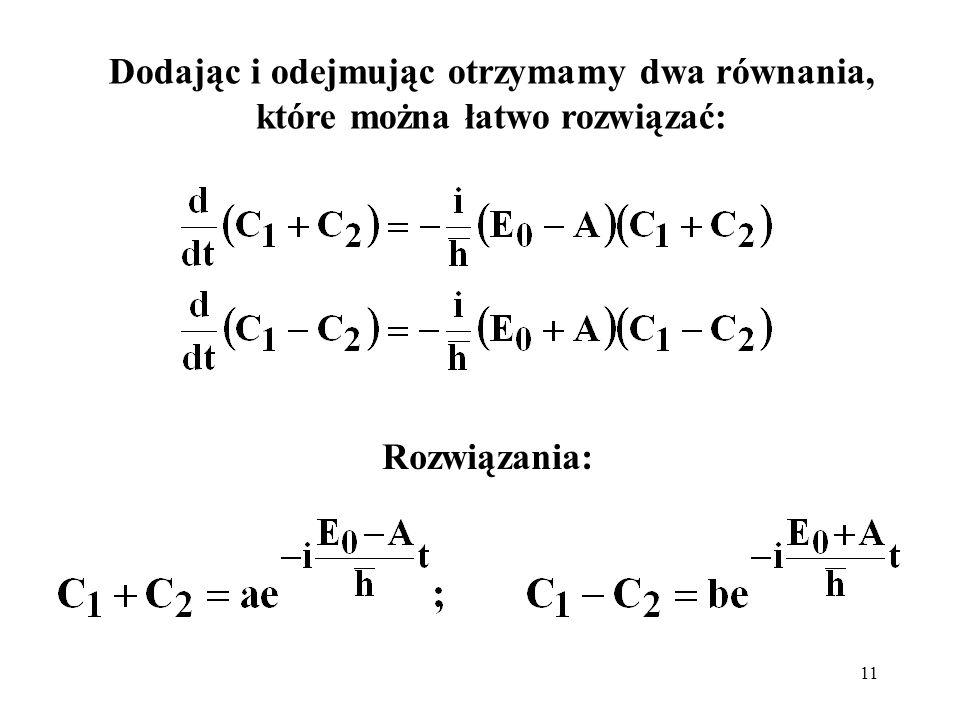 11 Dodając i odejmując otrzymamy dwa równania, które można łatwo rozwiązać: Rozwiązania: