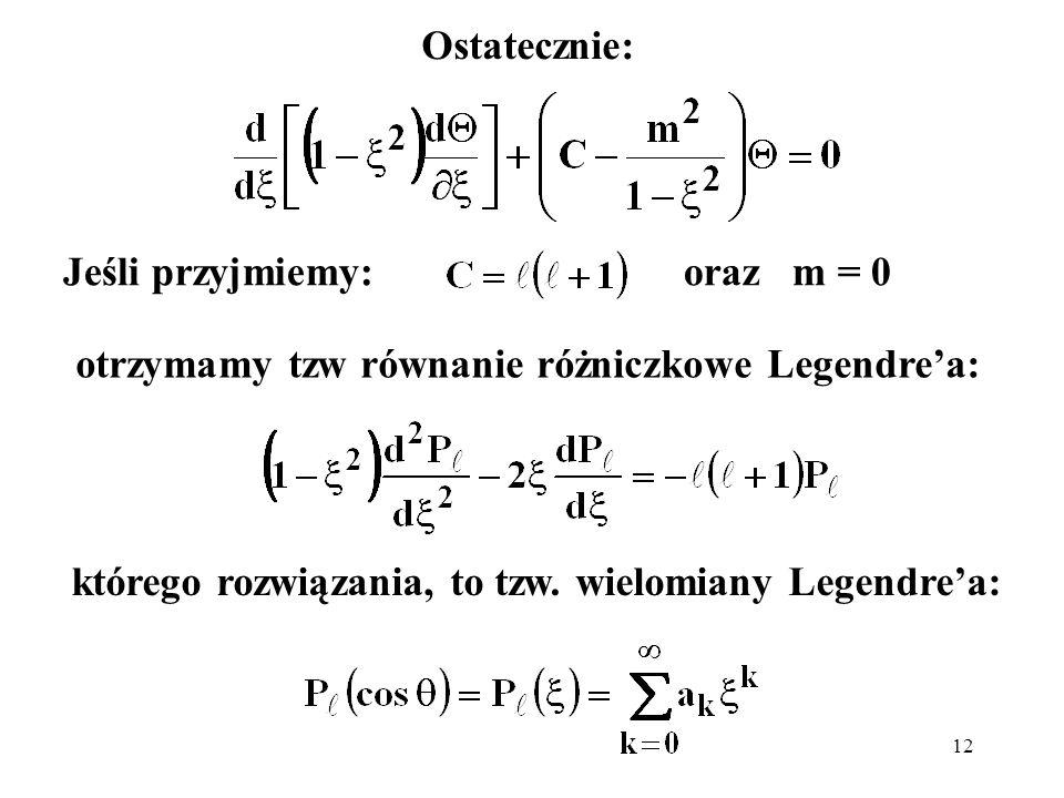 13 Aby znaleźć współczynniki a k wstawiamy: do równania różniczkowego Legendrea: i otrzymujemy: