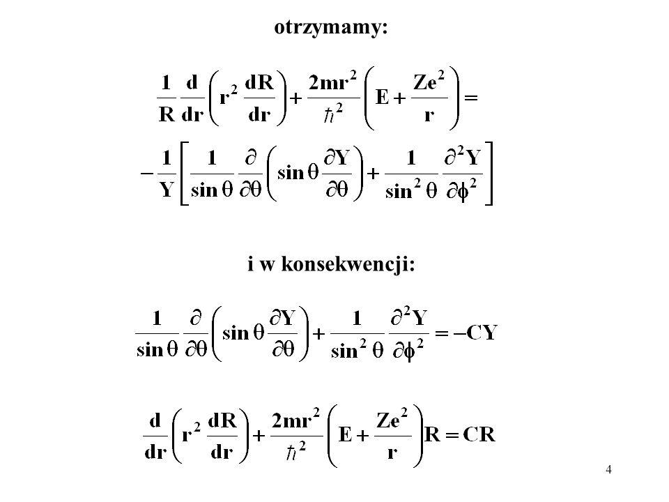 5 C jest wartością własną operatora: a z kolei funkcje Y, tworzące funkcje falowe atomu wodoru, są funkcjami własnymi operatora X.
