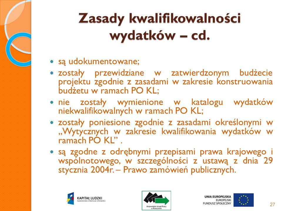 Zasady kwalifikowalności wydatków – cd. są udokumentowane; zostały przewidziane w zatwierdzonym budżecie projektu zgodnie z zasadami w zakresie konstr